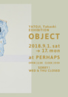 YATOUJI, Takashi EXHIBITION   OBJECT